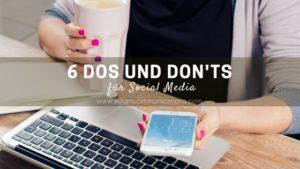 6 DOS UND DON'TS FÜR SOCIAL MEDIA